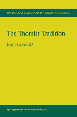 The Thomist Tradition - Handbook of Contemporary Philosophy of Religion 2 (Paperback)