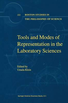 Tools and Modes of Representation in the Laboratory Sciences - Boston Studies in the Philosophy and History of Science 222 (Paperback)