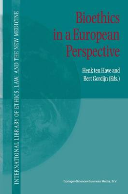 Bioethics in a European Perspective - International Library of Ethics, Law, and the New Medicine 8 (Paperback)