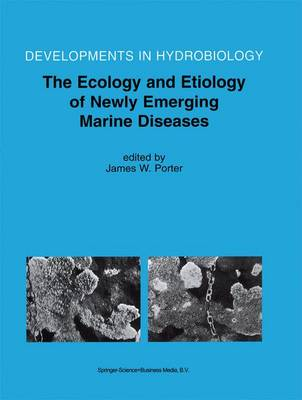 The Ecology and Etiology of Newly Emerging Marine Diseases - Developments in Hydrobiology 159 (Paperback)