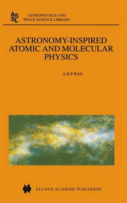 Astronomy-Inspired Atomic and Molecular Physics - Astrophysics and Space Science Library 271 (Paperback)