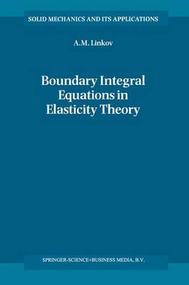 Boundary Integral Equations in Elasticity Theory - Solid Mechanics and Its Applications 99 (Paperback)