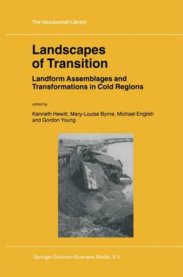 Landscapes of Transition: Landform Assemblages and Transformations in Cold Regions - GeoJournal Library 68 (Paperback)