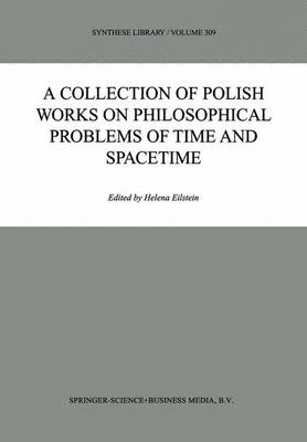 A Collection of Polish Works on Philosophical Problems of Time and Spacetime - Synthese Library 309 (Paperback)