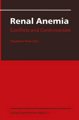 Renal Anemia: Conflicts and Controversies (Paperback)