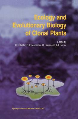 Ecology and Evolutionary Biology of Clonal Plants: Proceedings of Clone-2000. An International Workshop held in Obergurgl, Austria, 20-25 August 2000 (Paperback)