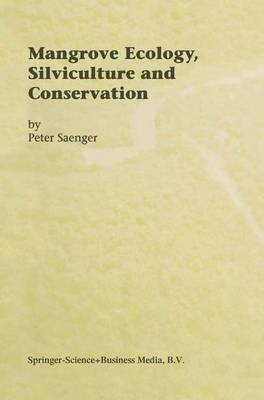 Mangrove Ecology, Silviculture and Conservation (Paperback)