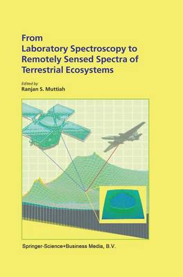 From Laboratory Spectroscopy to Remotely Sensed Spectra of Terrestrial Ecosystems (Paperback)