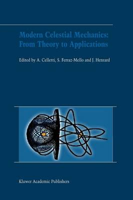 Modern Celestial Mechanics: From Theory to Applications: Proceedings of the Third Meeting on Celestical Mechanics - CELMEC III, held in Rome, Italy, 18-22 June, 2001 (Paperback)