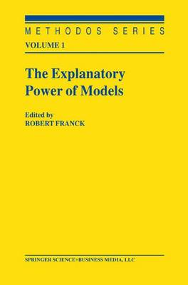 The Explanatory Power of Models: Bridging the Gap between Empirical and Theoretical Research in the Social Sciences - Methodos Series 1 (Paperback)