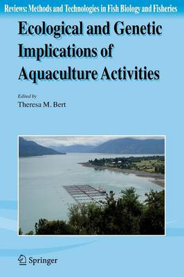Ecological and Genetic Implications of Aquaculture Activities - Reviews: Methods and Technologies in Fish Biology and Fisheries 6 (Paperback)