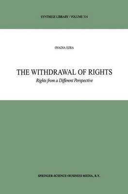 The Withdrawal of Rights: Rights from a Different Perspective - Synthese Library 314 (Paperback)