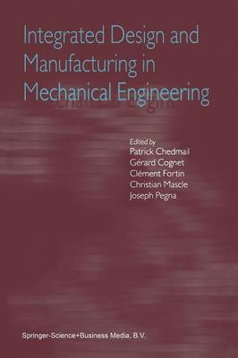 Integrated Design and Manufacturing in Mechanical Engineering: Proceedings of the Third IDMME Conference Held in Montreal, Canada, May 2000 (Paperback)