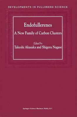 Endofullerenes: A New Family of Carbon Clusters - Developments in Fullerene Science 3 (Paperback)