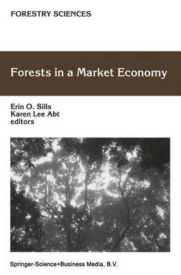 Forests in a Market Economy - Forestry Sciences 72 (Paperback)