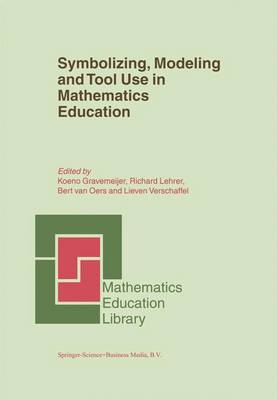 Symbolizing, Modeling and Tool Use in Mathematics Education - Mathematics Education Library 30 (Paperback)