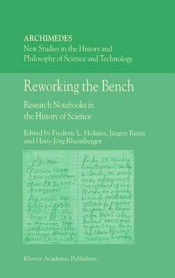 Reworking the Bench: Research Notebooks in the History of Science - Archimedes 7 (Paperback)
