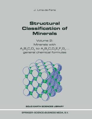 Structural Classification of Minerals: Volume 2: Minerals with ApBqCrDs to ApBqCrDsExF - Solid Earth Sciences Library 11A (Paperback)