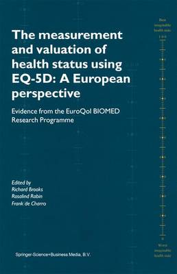 The Measurement and Valuation of Health Status Using EQ-5D: A European Perspective: Evidence from the EuroQol BIOMED Research Programme (Paperback)