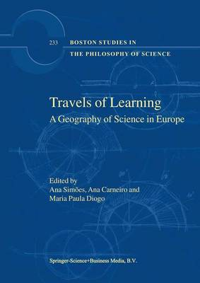 Travels of Learning: A Geography of Science in Europe - Boston Studies in the Philosophy and History of Science 233 (Paperback)