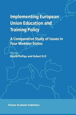 Implementing European Union Education and Training Policy: A Comparative Study of Issues in Four Member States (Paperback)