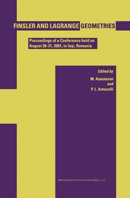 Finsler and Lagrange Geometries: Proceedings of a Conference held on August 26-31, Iasi, Romania (Paperback)