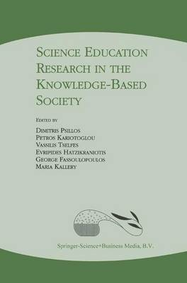 Science Education Research in the Knowledge-Based Society (Paperback)