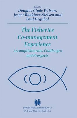 The Fisheries Co-management Experience: Accomplishments, Challenges and Prospects - Fish & Fisheries Series 26 (Paperback)