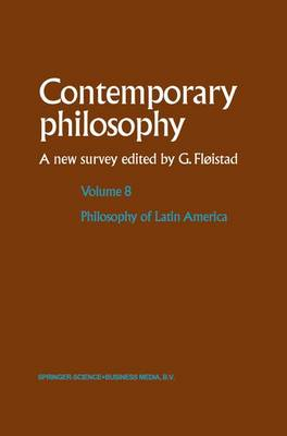 Philosophy of Latin America - Contemporary Philosophy: A New Survey 8 (Paperback)