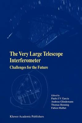 The Very Large Telescope Interferometer Challenges for the Future (Paperback)