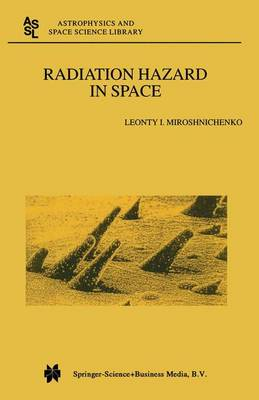 Radiation Hazard in Space - Astrophysics and Space Science Library 297 (Paperback)