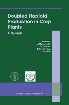 Doubled Haploid Production in Crop Plants: A Manual (Paperback)