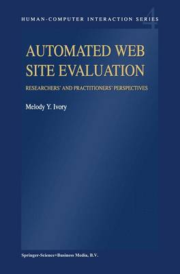 Automated Web Site Evaluation: Researchers' and Practioners' Perspectives - Human-Computer Interaction Series 4 (Paperback)