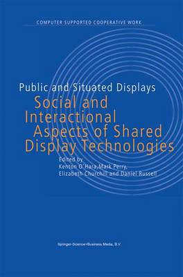 Public and Situated Displays: Social and Interactional Aspects of Shared Display Technologies - Computer Supported Cooperative Work 2 (Paperback)