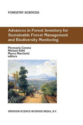 Advances in Forest Inventory for Sustainable Forest Management and Biodiversity Monitoring - Forestry Sciences 76 (Paperback)