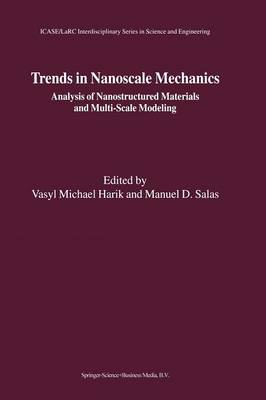 Trends in Nanoscale Mechanics: Analysis of Nanostructured Materials and Multi-Scale Modeling - ICASE LaRC Interdisciplinary Series in Science and Engineering 9 (Paperback)