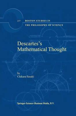 Descartes's Mathematical Thought - Boston Studies in the Philosophy and History of Science 237 (Paperback)