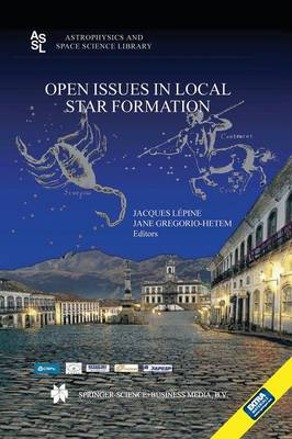 Open Issues in Local Star Formation - Astrophysics and Space Science Library 299 (Paperback)