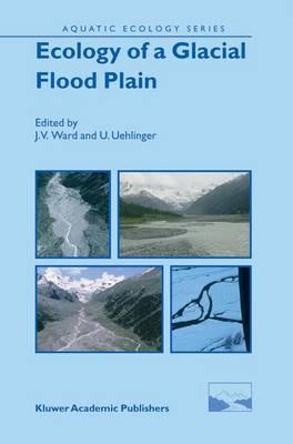 Ecology of a Glacial Flood Plain - Aquatic Ecology Series 1 (Paperback)