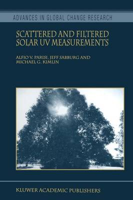 Scattered and Filtered Solar UV Measurements - Advances in Global Change Research 17 (Paperback)