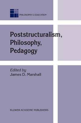 Poststructuralism, Philosophy, Pedagogy - Philosophy and Education 12 (Paperback)
