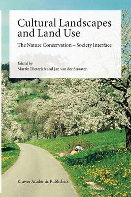 Cultural Landscapes and Land Use: The Nature Conservation - Society Interface (Paperback)