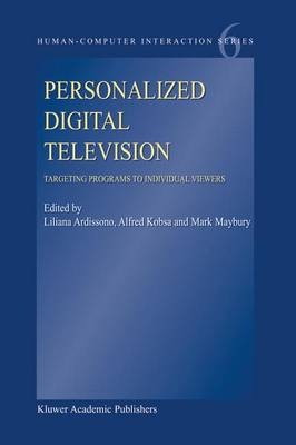 Personalized Digital Television: Targeting Programs to Individual Viewers - Human-Computer Interaction Series 6 (Paperback)