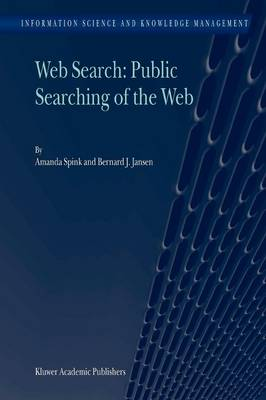 Web Search: Public Searching of the Web - Information Science and Knowledge Management 6 (Paperback)