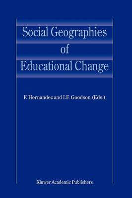 Social Geographies of Educational Change (Paperback)
