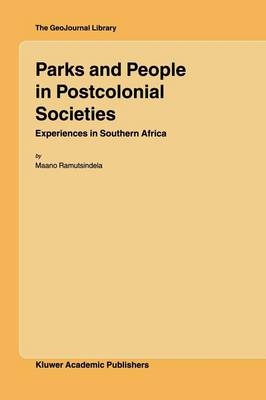 Parks and People in Postcolonial Societies: Experiences in Southern Africa - GeoJournal Library 79 (Paperback)