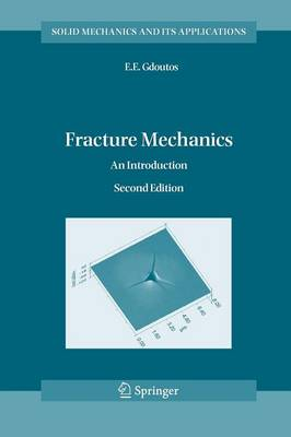 Fracture Mechanics: An Introduction - Solid Mechanics and Its Applications 123 (Paperback)