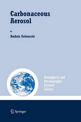 Carbonaceous Aerosol - Atmospheric and Oceanographic Sciences Library 30 (Paperback)