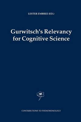 Gurwitsch's Relevancy for Cognitive Science - Contributions to Phenomenology 52 (Paperback)