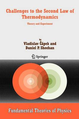 Challenges to The Second Law of Thermodynamics: Theory and Experiment - Fundamental Theories of Physics 146 (Paperback)